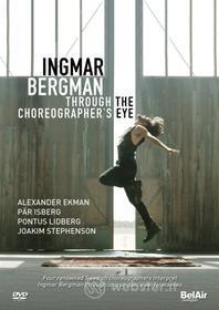 Ingmar Bergman - Through The Choreographer'S Eye