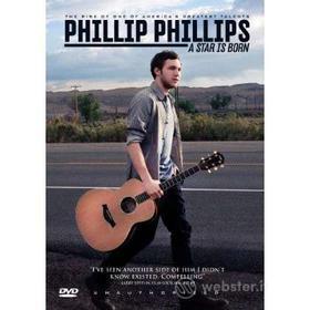 Phillip Phillips. A Star Is Born