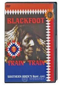 Blackfoot - Train Train / Southern Rocks Best
