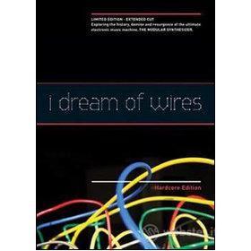I Dream Of Wires: Hardcore Edition