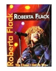 Roberta Flack - Closer I Get To You