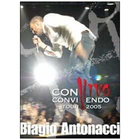 Biagio Antonacci. Convivo - Convivendo. Tour 2005