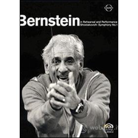 Leonard Bernstein. Shostakovich Symphony No. 1. In Rehearsal and Performance