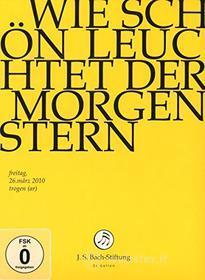 Johann Sebastian Bach  - Wie Schoen Leuchtet Der Morgen