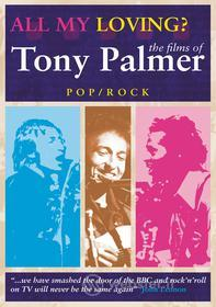 Tony Palmer - All My Loving: Pop Compilation