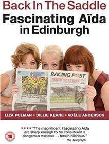 Fascinating Aida - Back In The Saddle: Fascinating Aida In Edinburgh