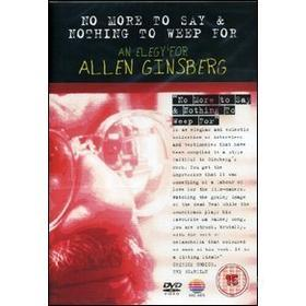 No More to Say & Nothing to Weep For. An Elegy for Allen Ginsberg