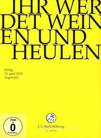 Johann Sebastian Bach  - Ihr Werdet Weinen Und Heulen