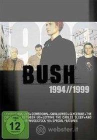 Bush. 1994 to 1999