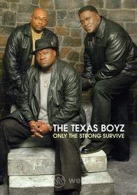 Texas Boyz - Only The Strong Survive