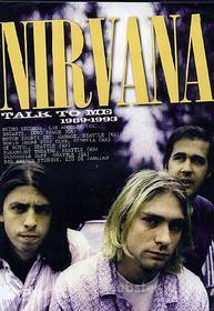 Nirvana. Talk to me 1989-1993