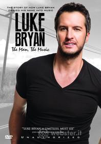 Luke Bryan - The Man, The Music