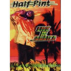 Half Pint. Live In Jamaica