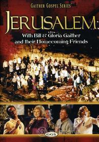 Bill & Gloria / Homecoming Friends Gaither: Jerusalem Homecoming