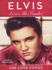 Elvis Presley. Love Me Tender. The Love Songs