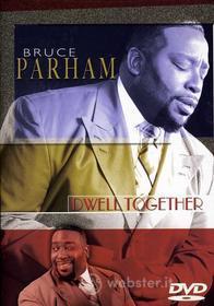 Bruce Parham - Dwell Together