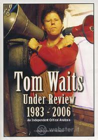 Tom Waits. Under Review. 1983 - 2006