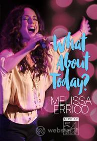 Melissa Errico - What About Today? - Live At 54 Below