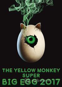 The Yellow Monkey - The Yellow Monkey Super Big Egg 2017 (Blu-ray)