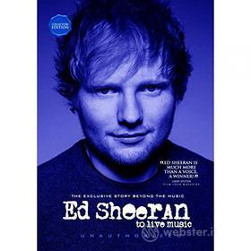 Ed Sheeran - To Live Music (Documentary)