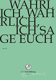 Johann Sebastian Bach  - Wahrlich, Wahrlich Ich Sage Euch