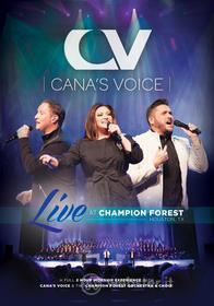 Cana'S Voice - Live At Champion Forest