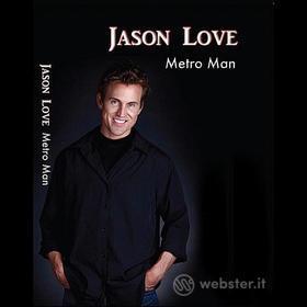 Jason Love - Metro Man