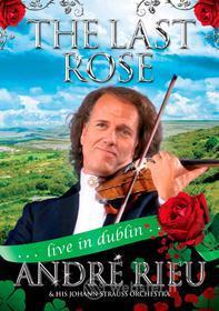 Andre' Rieu & Johann Strauss Orchestra - Last Rose Live In Dublin