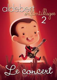 Aldebert - Enfantillages 2 - Le Concert