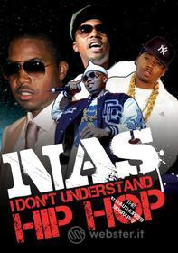 Nas. I Don't Understand Hip Hop. Unauthorized