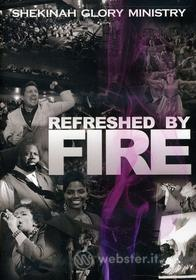 Shekinah Glory Ministry - Refreshed By Fire