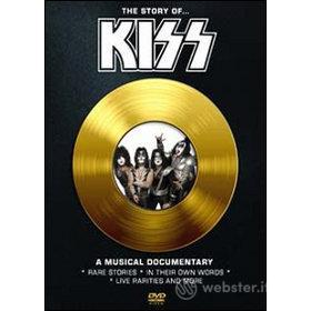 Kiss. The Story of. A Musical Documentary