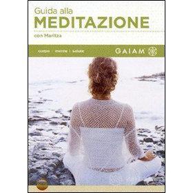 Guida alla meditazione. GAIAM
