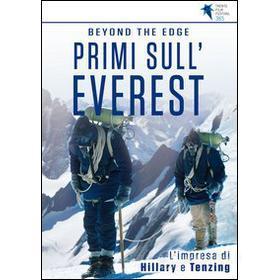Beyond the Edge. Primi Sull'Everest. L'impresa di Hillary e Tenzing