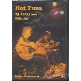 Hot Tuna. 25 Years and Runnin' . Live at Sweetwater