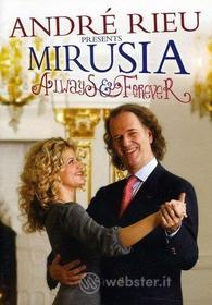 Andre' Rieu Presents: Mirusia - Always & Forever