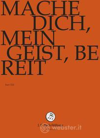 Johann Sebastian Bach  - Mache Dich, Mein Geist, Bereit