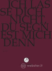 Johann Sebastian Bach  - Ich Lasse Dich Nicht, Du Segnest Mich Denn