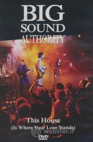 Big Sound Authority - This House Is Where Your Love