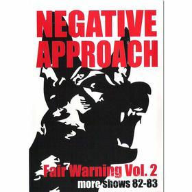 Negative Approach - Fair Warning Vol. 2: More Shows 82-83