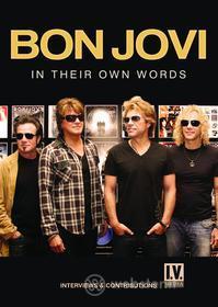 Bon Jovi. In Their Own Words