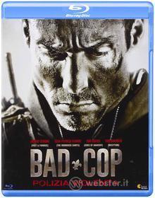 Bad Cop. Polizia violenta (Blu-ray)