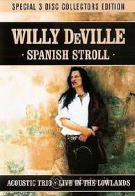 Willy De Ville - Spanish Stroll (Dvd+2 Cd) (3 Dvd)