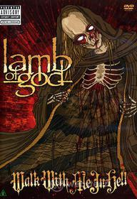 Lamb of God. Walk With Me In Hell (2 Dvd)