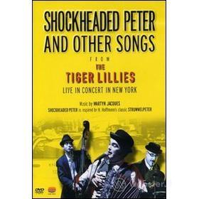 The Tiger Lillies. Shockheaded Peter