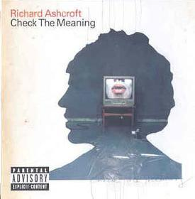 Richard Ashcroft. Check The Meaning (Single)