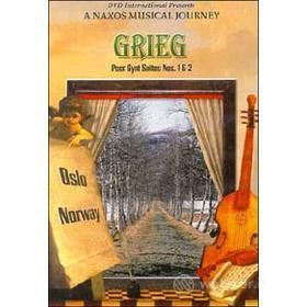 Edvard Grieg. Peer Gynt Suites Nos. 1 & 2. A Naxos Musical Jouney. Oslo, Norway