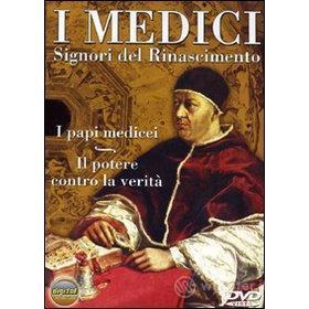 I Medici. I papi medicei. Il potere contro la verità