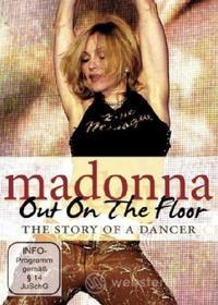 Madonna. Out On The Floor. The Story of a Dancer