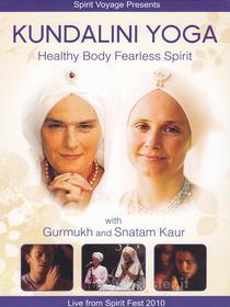 Kundalini Yoga. Healthy Body Fearless Spirit